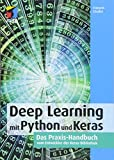 Deep Learning mit Python und Keras: Das Praxis-Handbuch vom Entwickler der Keras-Bibliothek (mitp Professional) - Francois Chollet