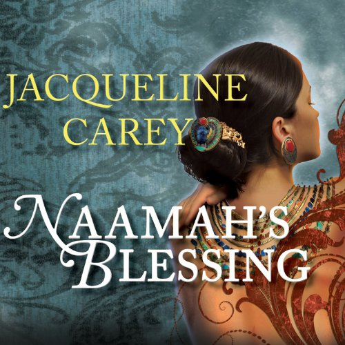 Naamah's Blessing: Naamah Series, Book 3