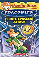 Pirate Spacecat Attack (Geronimo Stilton Spacemice)