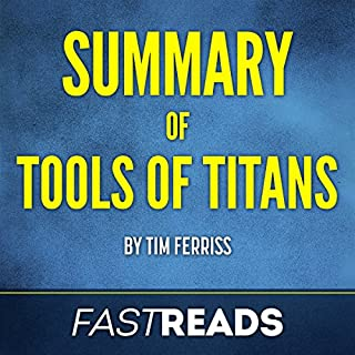 Summary of Tools of Titans by Tim Ferriss                   By:                                                                                                                                 FastReads                               Narrated by:                                                                                                                                 Anthony Pica                      Length: 41 mins     25 ratings     Overall 4.6