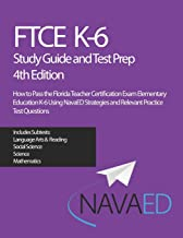 FTCE K-6 Study Guide and Test Prep: How to Pass the Florida Teacher Certification Exam Elementary Education K-6 Using NavaED Strategies and Relevant Practice Test Questions PDF
