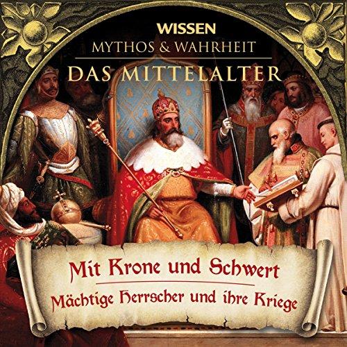 Mit Krone und Schwert (Das Mittelalter) Titelbild