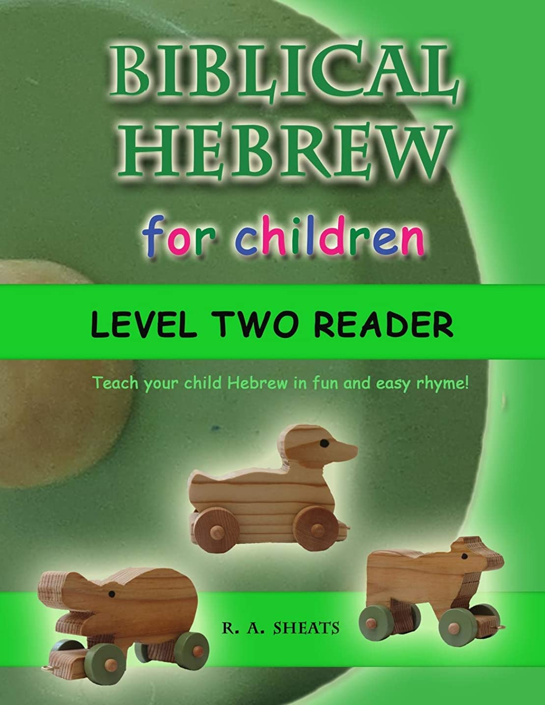 同性愛者ソーセージ文字Biblical Hebrew for Children Level Two Reader: Teach your child Hebrew in fun and easy rhyme!