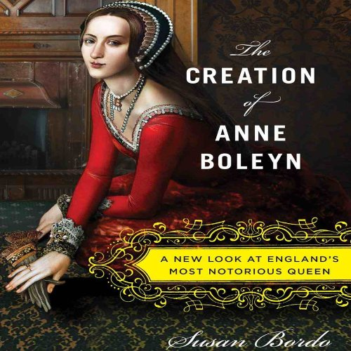 The Creation of Anne Boleyn audiobook cover art