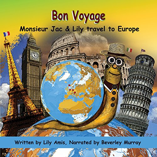Bon Voyage: Monsieur Jac & Lily Travel to Europe audiobook cover art