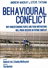 Behavioural Conflict: Why Understand People and their Motivations will Prove Decisive in Future Conflict (English Edition)