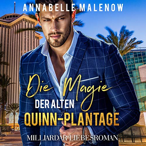 Die Magie der alten Quinn-Plantage: Milliardär Liebesroman [The Magic of the Old Quinn Plantation: Billionaire Romance Novel]                   By:                                                                                                                                 Annabelle Malenow                               Narrated by:                                                                                                                                 Mera Mayde                      Length: 2 hrs and 10 mins     Not rated yet     Overall 0.0
