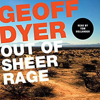 Out of Sheer Rage     In the Shadow of D. H. Lawrence              By:                                                                                                                                 Geoff Dyer                               Narrated by:                                                                                                                                 Tom Hollander                      Length: 7 hrs and 14 mins     Not rated yet     Overall 0.0