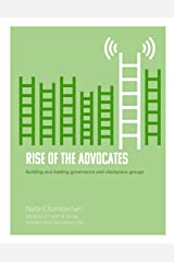 Rise of the Advocates: Building and leading governance and champions groups Paperback