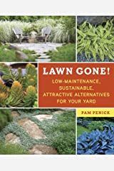 Lawn Gone!: Low-Maintenance, Sustainable, Attractive Alternatives for Your Yard Kindle Edition