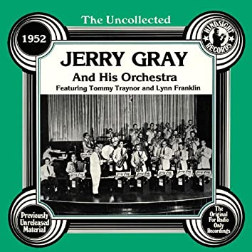 The Uncollected: Jerry Gray And His Orchestra