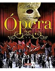Ópera (Atlas Ilustrado)