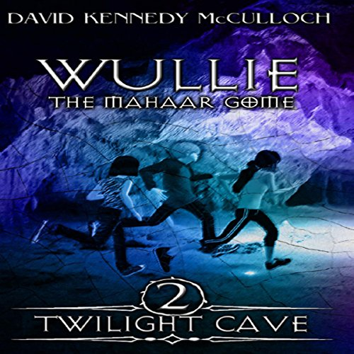 Wullie the Mahaar Gome Book 2: Twilight Cave audiobook cover art