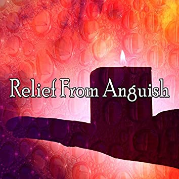 Relief From Anguish