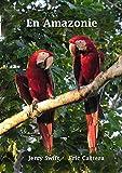 En Amazonie (French Edition)