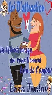 Loi d'attraction: Les barrages qui vous tiennent hors de l'amour (French Edition)