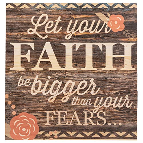 Let Your Faith Be Bigger Than Your Fears... 12 x 12 inch Wood Board Plank Wall Sign Plaque