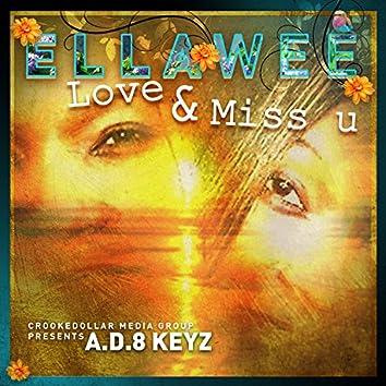 Ella Wee (Love & Miss U) [feat. Jared Isaiah]