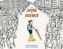 The Sound of Silence by [Katrina Goldsaito]