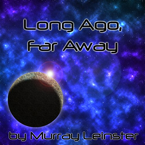 Long Ago, Far Away audiobook cover art
