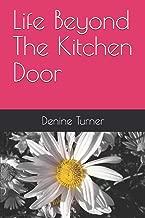 Life Beyond The Kitchen Door