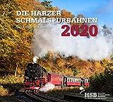 Die Harzer Schmalspurbahnen 2020: Kalender 2020 - Harzer Schmalspurbahnen GmbH (HSB)