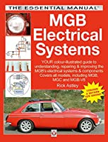 MGB Electrical Systems: Updated & Revised New Edition (The Essential Buyer's Guide)