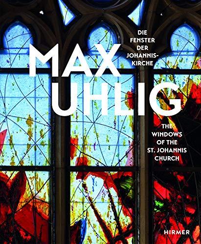 Max Uhlig: Die Fenster der Johanniskirche / The Windows of the St. Johannis Church