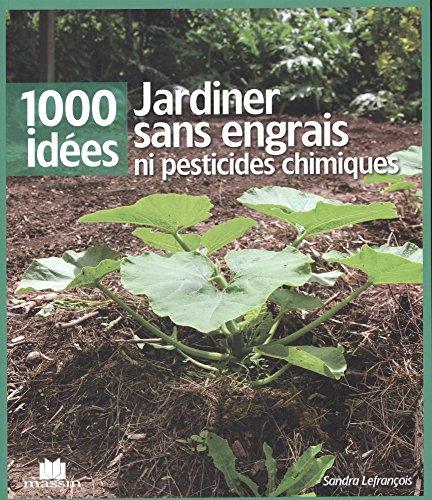 Jardiner sans engrais ni pesticides chimiques