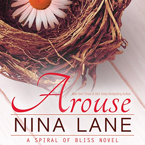 Arouse: A Spiral of Bliss Novel, Book 1 cover art