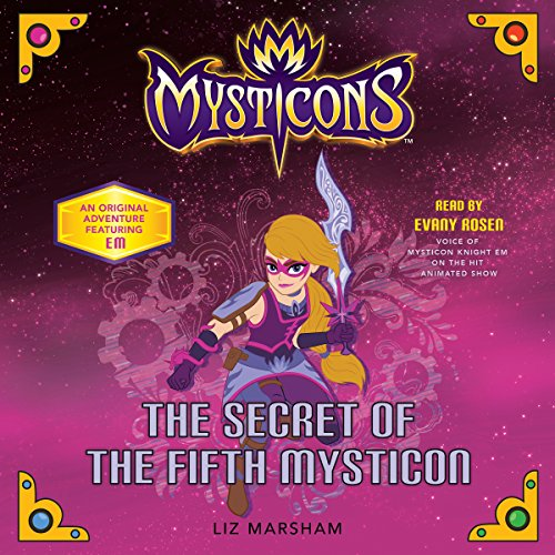 Mysticons: The Secret of the Fifth Mysticon Audiobook By Liz Marsham cover art