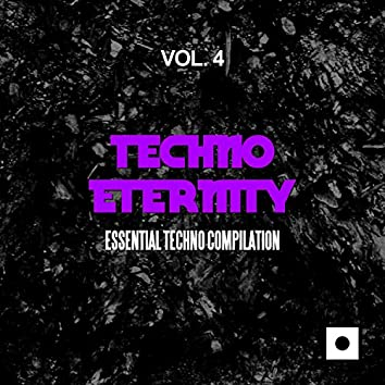 Techno Eternity, Vol. 4 (Essential Techno Compilation)