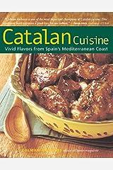 Catalan Cuisine, Revised Edition: Vivid Flavors From Spain's Mediterranean Coast Paperback