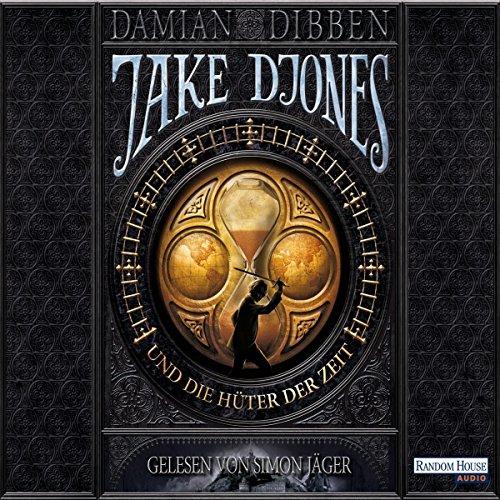 Jake Djones und die Hüter der Zeit Titelbild