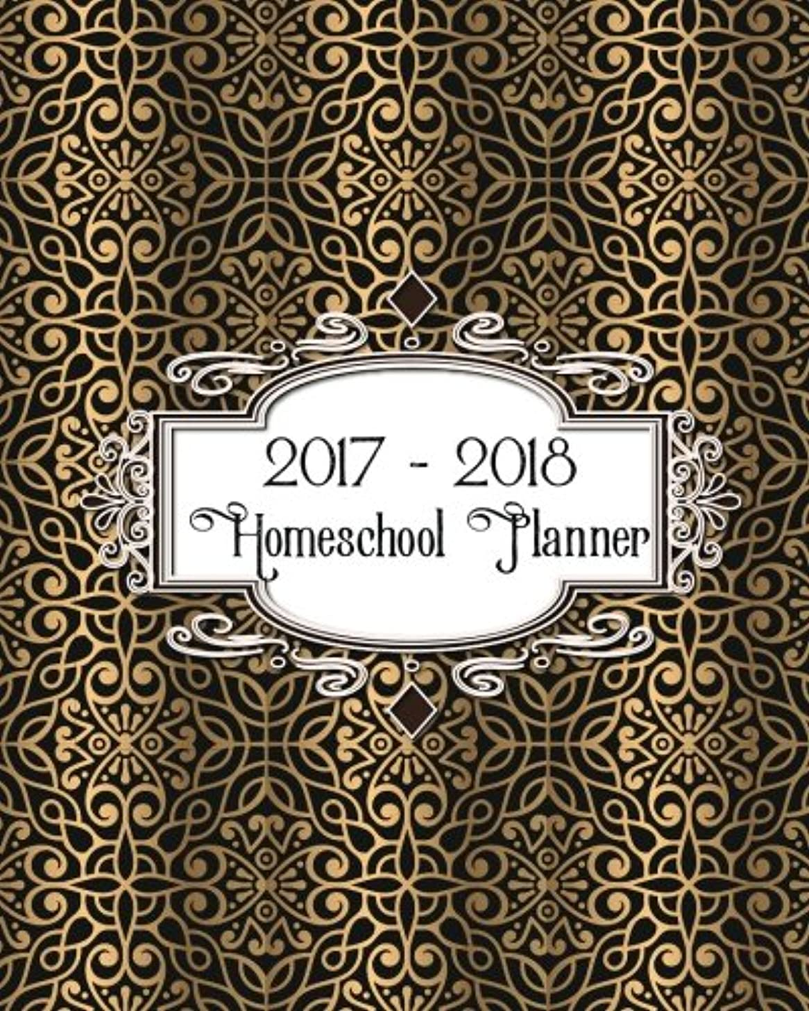 Homeschool Planner 2017 - 2018 : Ultimate Weekly and Monthly Lesson Planner for one student with Attendance Record
