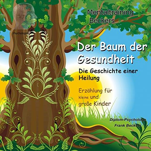 Der Baum der Gesundheit. Die Geschichte einer Heilung Titelbild