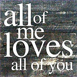 Artistic Reflections Pallet Art RE1120b All of Me Loves All of You, 10.5