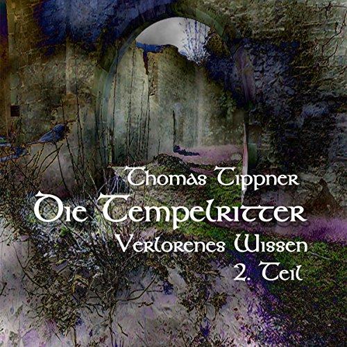 Die Tempelritter: Verlorenes Wissen 1.2 audiobook cover art