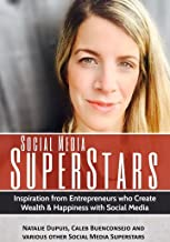 Social Media Superstars: Inspiration from Entrepreneurs who create wealth and happiness through social media.