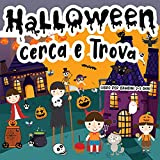 Cerca e Trova Libro per Bambini 2-5 Anni: Halloween: Un Libro di Attività Divertente per Bambini più Piccoli per Praticare l'Osservazione, le Capacità di Memoria e l'Attenzione (Italian Edition)
