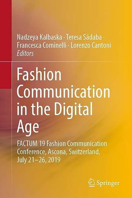 Fashion Communication in the Digital Age: FACTUM 19 Fashion Communication Conference, Ascona, Switzerland, July 21-26, 2019 (English Edition)