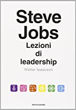 Steve Jobs - Lezioni di leadership