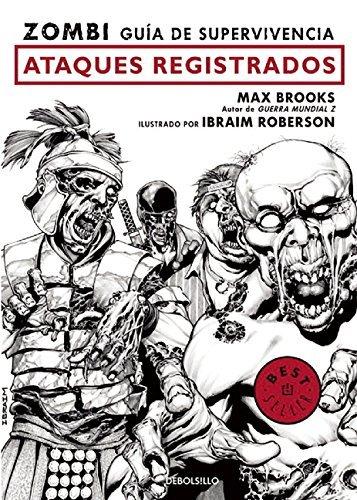 Zombi. Gu?-a de supervivencia: Ataques registrados / The Zombie Survival Guide: Recorded Attacks (Spanish Edition) by Max Brooks (2016-03-08)