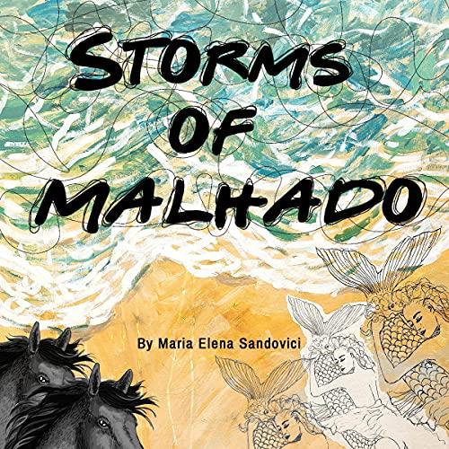 Storms of Malhado Audiobook By Maria Elena Sandovici cover art