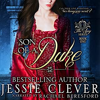 Son of a Duke     Spy Series, Book 1              By:                                                                                                                                 Jessie Clever                               Narrated by:                                                                                                                                 Rachael Beresford                      Length: 8 hrs and 58 mins     3 ratings     Overall 4.3