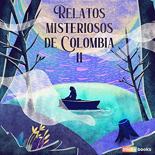 Relatos Misteriosos de Colombia 2 Audiobook By Diana Carolina Hernández, Mauricio Manjarrés Caicedo cover art