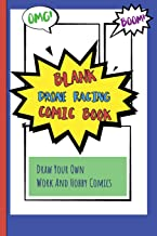 Blank Drone Racing Comic Book: Draw Your Own Work And Hobby Comics Omg! Boom!
