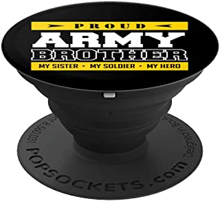 Proud Army Brother Proud To Be An Army Brother PopSockets Grip and Stand for Phones and Tablets