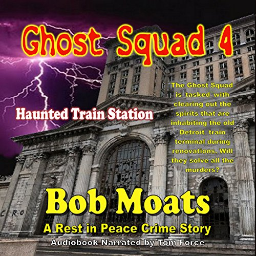 Ghost Squad 4 - Haunted Train Station audiobook cover art