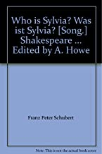 Who is Sylvia? Was ist Sylvia? [Song.] Shakespeare ... Edited by A. Howe